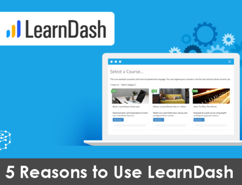 5 Reasons to Use LearnDash